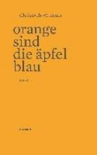 Bauer, Christoph W. Orange sind die pfel blau