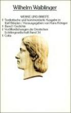 Waiblinger, Wilhelm Werke und Briefe. Textkritische und kommentierte Ausgabe Gedichte
