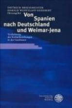 Von Spanien nach Deutschland und Weimar-Jena