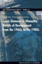 Zimmermann, Ulrike Comic Elements in Women`s Novels of Development from the 1960s to the 1980s