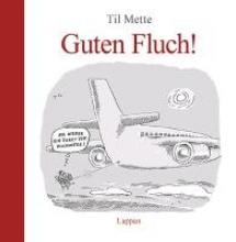 Mette, Til Guten Fluch!