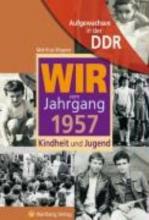 Söffker, Regina Aufgewachsen in der DDR - Wir vom Jahrgang 1957 - Kindheit und Jugend