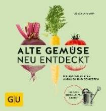 Mayer, Joachim Alte Gemüse neu entdeckt