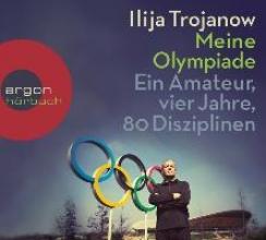 Trojanow, Ilija Meine Olympiade