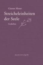 Moser, Günter Streicheleinheiten der Seele
