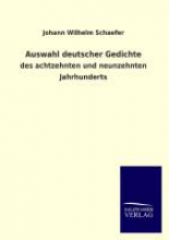 Schaefer, Johann Wilhelm Auswahl deutscher Gedichte