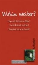 Schleker, Manfred Wohin weiter?