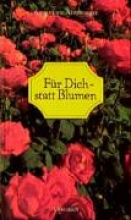 Armbruster, Annemarie Für Dich ... statt Blumen