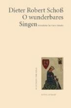 Schoss, Dieter R O wunderbares Singen