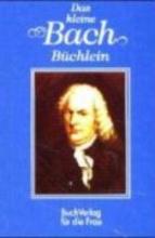 Kunze, Hagen Das kleine Bach-Büchlein