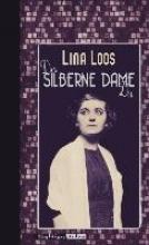 Loos, Lina Du silberne Dame Du