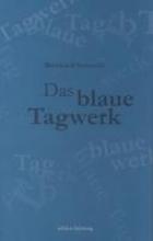 Setzwein, Bernhard Das blaue Tagwerk