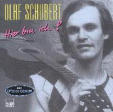 Schubert, Olaf Hier bin ich