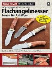 Steiferwald, Stefan Flachangelmesser bauen f�r Anf�nger