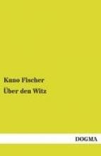 Fischer, Kuno Über den Witz