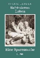 Rehder, Ingrid Behindertes Leben - Eine Spurensuche