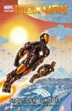 Gillen, Kieron Iron Man - Marvel Now! 04 - Stadt der Zukunft
