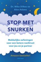 Mike  Dilkes, Alexander  Dams Stop met snurken