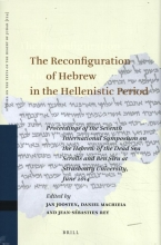 , The Reconfiguration of Hebrew in the Hellenistic Period