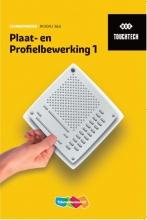 , TouchTech Plaat- en profielbewerking 1 niveau 3&4 Leerwerkboek