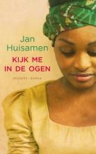 Jan  Huisamen Kijk me in de ogen