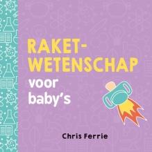 Chris  Ferrie Raketwetenschap voor baby's