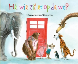 Harmen van Straaten Hé, wie zit er op de wc ?