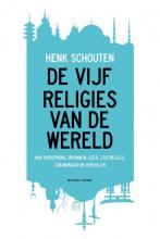 Henk Schouten , De vijf religies van de wereld