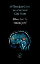 Willem Jan  Otten, Kees  Verheul, Clay  Hunt Niets heb ik van mezelf