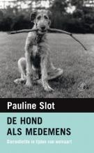 Pauline  Slot De hond als medemens