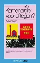 A.J. van Loon , Kernenergie: voor of tegen?