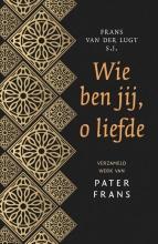 Frans van der Lugt Wie ben jij, o liefde