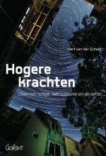 Bert van der Schaaf , Hogere krachten