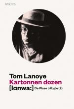 Tom  Lanoye De wase trilogie 2 Kartonnen dozen
