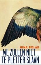 Nina  Polak We zullen niet te pletter slaan