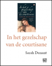 Sarah  Dunant In het gezelschap van de courtisane - grote letter - POD editie