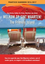 Ina  Kruize, Esther de Vries, Marlene van Asten Welkom op Sint Maarten! (The friendly island)