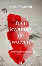 William  Giraldi Toen kwamen de wolven