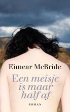 Eimear McBride , Een meisje is maar half af