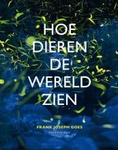 Frank Joseph Goes , Hoe dieren de wereld zien