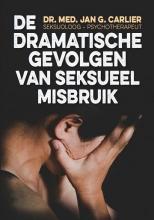 Jan G. Dr. Carlier Dramatische gevolgen van seksueel misbruik
