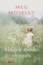 Meg  Moseley Vliegen zonder vleugels
