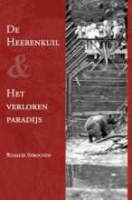 Rosalie Sprooten , De Heerenkuil en; Het verloren paradijs