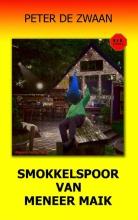 Peter de Zwaan Bob Evers Bob Evers deel 57 Smokkelspoor van meneer Maik 9789082052374