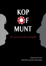 Arjan van Essen, Maretty van den Mosselaar Kop of Munt