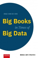 Inge van de Ven , Big Books in Times of Big Data