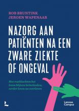 Jeroen Wapenaar Rob Bruntink, Nazorg aan patiënten na een zware ziekte of ongeval