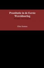 Ellen  Soetens Prostitutie in de Eerste Wereldoorlog