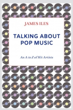 James Iles , Talking About Pop Music