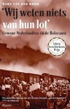 Bart van der Boom `Wij weten niets van hun lot`